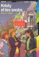 Kristy et les snobs (Le Club des Baby-sitters, #11)
