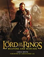 The Lord of the Rings: Weapons and Warfare