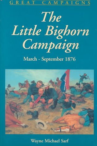 The Little Bighorn Campaign, March-September 1876