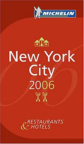 Michelin Red Guide 2006 New York City: Hotels & Restaurants (Michelin Le Guide Rouge)