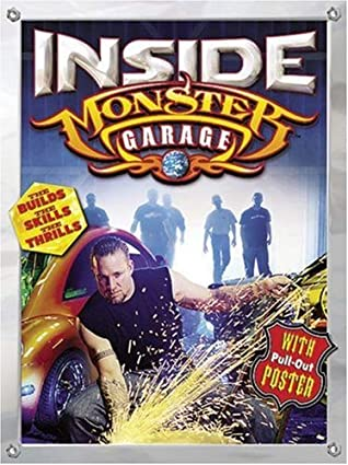 Inside Monster Garage: The Builds, the Skills, the Thrills
