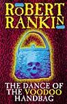 The Dance Of The Voodoo Handbag by Robert Rankin