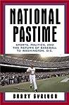 National Pastime: Sports, Politics, and the Return of Baseball to Washington, D.C.