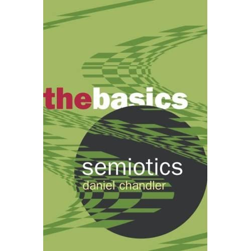 summary daniel chandler s semiotics beginners and beverly This is the summary of semiotics: the basics by daniel chandler [pdf] hillary to the rescuepdf semiotics for beginners by daniel chandler.