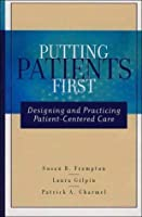 Putting patients first : best practices in patient-centered care