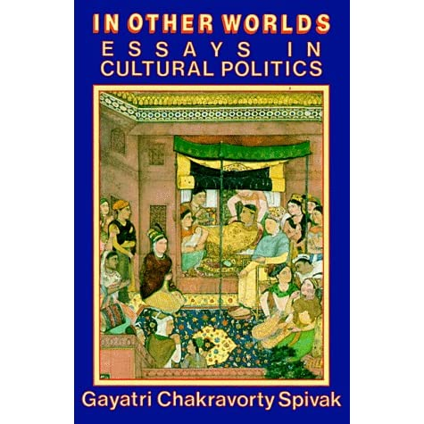 spivak can the subaltern speak essay Spivak is hardly impressed with western efforts to speak for the other or try to present his own voice act and know for themselves and spivak gives as an example the subaltern studies group spivak talks about how the western cultures investigate the other cultures.