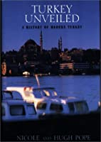 Turkey Unveiled: A History of Modern Tukey