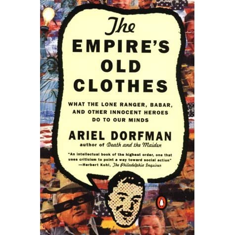 an analysis of ariel dorfmans the empires old clothes