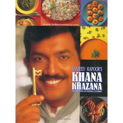 Celebration of indian cookery khana khazana by sanjeev kapoor forumfinder Gallery