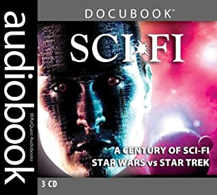 Century of Science Fiction: Featuring Star Wars Vs. Star Trek