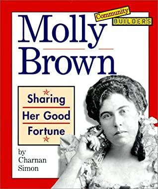 Molly Brown: Sharing Her Good Fortune