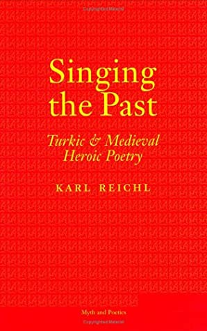 Singing the Past by Karl Reichl