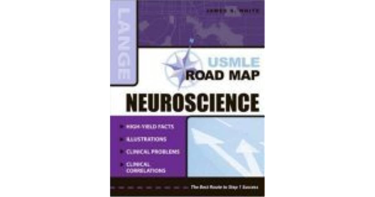 Usmle Road Map Neuroscience By James S White