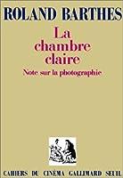 La chambre claire: Note sur la photographie