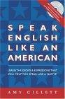 Habla inglés como un estadounidense: ya hablas inglés, ¡ahora háblalo aún mejor!