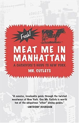 Meat Me in Manhattan: A Carnivore's Guide to New York