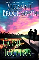 Gone Too Far (Troubleshooters #6)