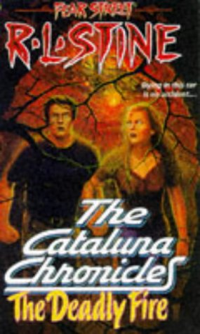 The Deadly Fire (Fear Street: The Cataluna Chronicles, #3)