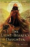 The Light-Bearer's Daughter (The Chronicles of Faerie, #3)