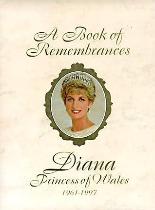 Read A Book Of Remembrances Diana Princess Of Wales 1961 1997 By Sue Pressley