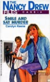 Smile and Say Murder (Nancy Drew Files, #4)