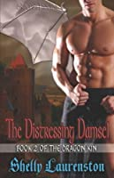 The Distressing Damsel (Dragon Kin, #2)