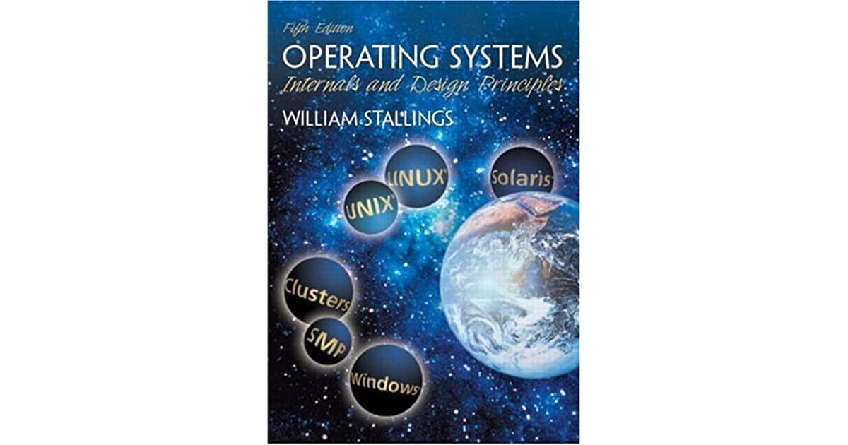 Operating Systems Internals And Design Principles By William Stallings