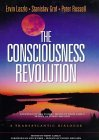 The Consciousness Revolution: A Transatlantic Dialogue: Two Days with Stanislav Grof, Ervin Laszlo, and Peter Russell