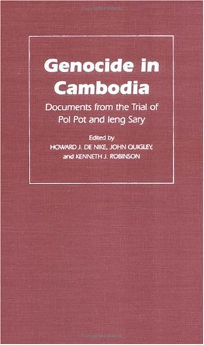Genocide in Cambodia Documents from the Trial of Pol Pot and Ieng Sary