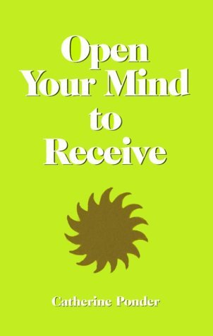 open-your-mind-to-receive-catherine-ponder