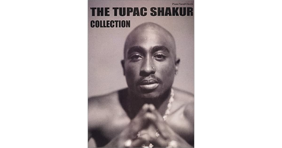 The Tupac Shakur Collection Pianovocalchords By Tupac Shakur