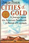 Cities of Gold: A Journey Across the American Southwest in Pursuit of Coronado