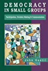 Democracy in Small Groups: Participation, Decision-Making and Communication