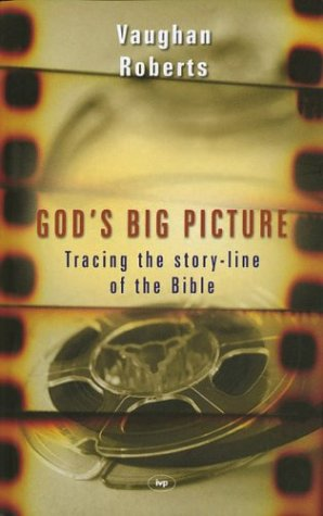 God's Big Picture by Vaughan Roberts
