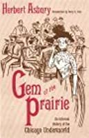 Gem of the Prairie: An Informal History of the Chicago Underworld