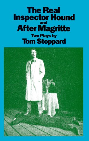 The Real Inspector Hound & After Magritte by Tom Stoppard