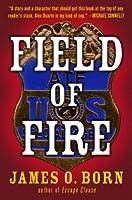 Field of Fire (Alex Duarte, #1)