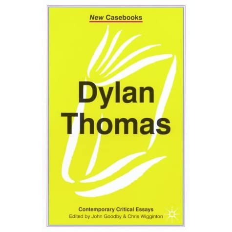 dylan thomas essay If there were any man who came close to defining himself and his poetics through the dearth of his work, then dylan thomas may have been that man possessed of a frightening intelligence and a near evangelical way of speaking, thomas' affair with poetry began at a fairly.