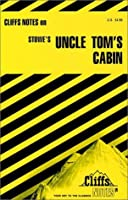 Cliffs Notes on Stowe's Uncle Tom's Cabin