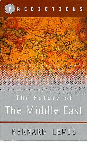 تنبؤات مستقبل الشرق الاوسط by Bernard Lewis