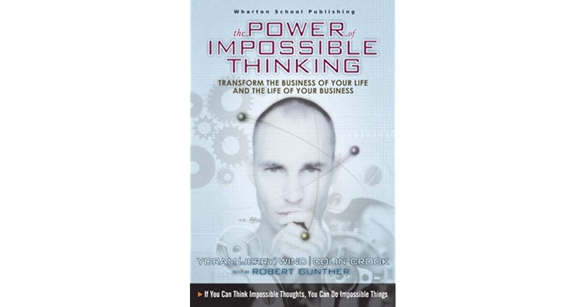 The power of impossible thinking transform the business of your the power of impossible thinking transform the business of your life and the life of your business with cdrom by yoram jerry wind fandeluxe Gallery