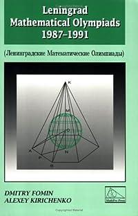 Leningrad Mathematical Olympiads 1987 1991