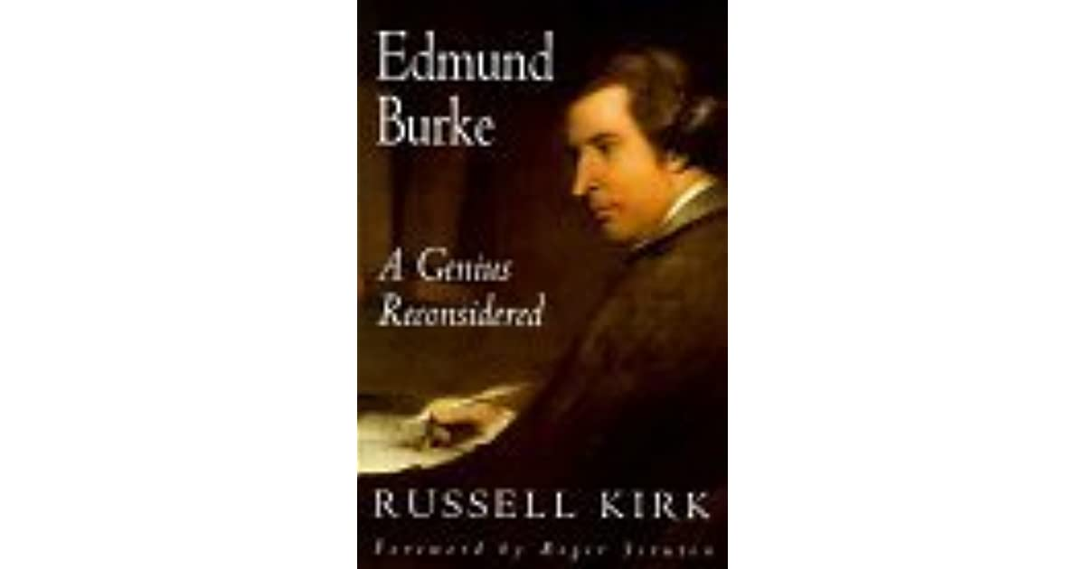 edmund burke the man who Everyone claims edmund burke as his patron saint, political forefather, lodestar and compass point, ancestral bulwark against the tide of whatever seething modern ill he despises the right wing trumpets burke, who excoriated the murderous rebellion in france the left wing salutes burke, who.