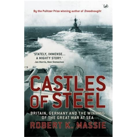 Castles of Steel by Robert K  Massie