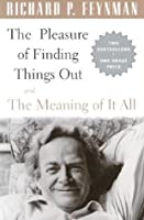 The Pleasure of Finding Things Out/The Meaning of It All
