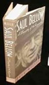 Saul Bellow: A Biography of the Imagination