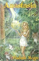 Anastasia (The Ringing Cedars, #1)