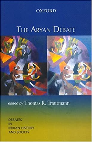 The Aryan Debate by Thomas R  Trautmann