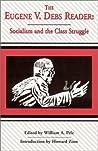 Eugene V. Debs Reader: Socialism and the Class Struggle