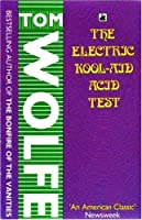 The Electric Kool - Aid Acid Test